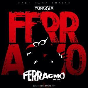 New Music: Yung6ix – Ferragmo (Ankara)