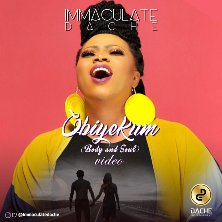New Video: Immaculate Dache - Obiyekum (Body & Soul)