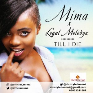 New Music: Mima x Legal Melodyz - Till I Die