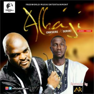"""Fuji meastro Obesere teams up with Seriki on New Single """"Alhaji"""" + Music Video 