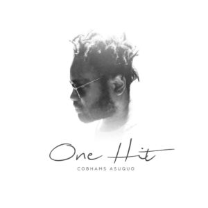 "Cobhams Asuquo releases New Single ""One Hit Song"" to mark his Birthday 