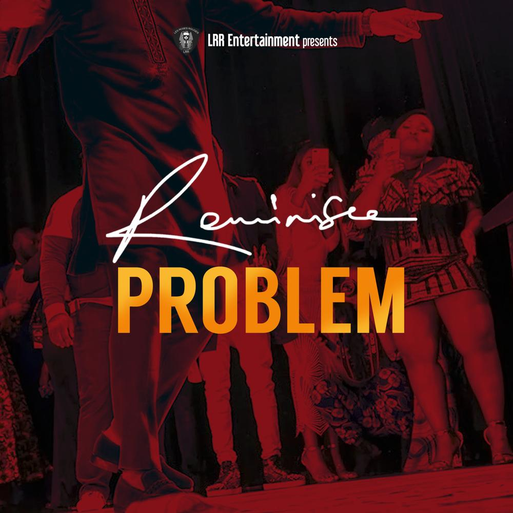 New Music: Reminisce - Problem