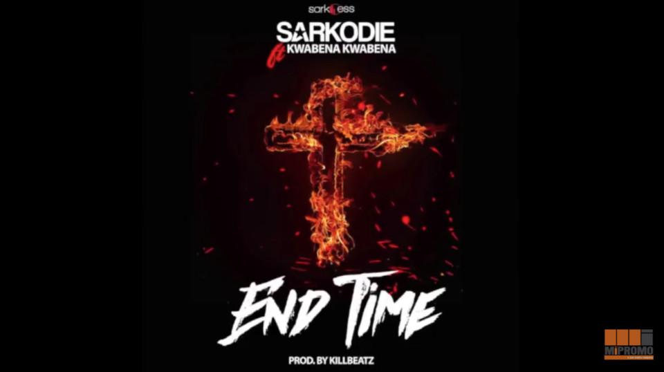 New Music: Sarkodie feat. Kwabena Kwabena - End Time