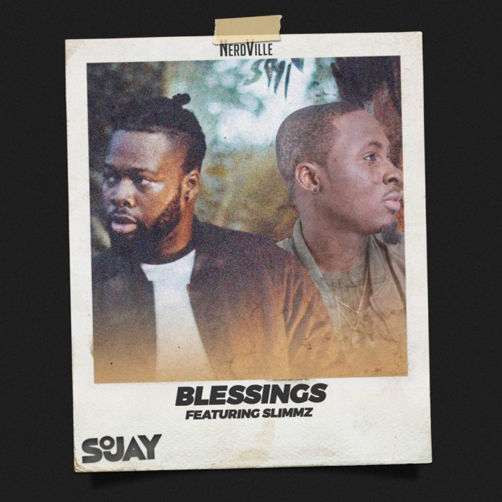 New Music: SoJay feat. Slimmz - Blessings