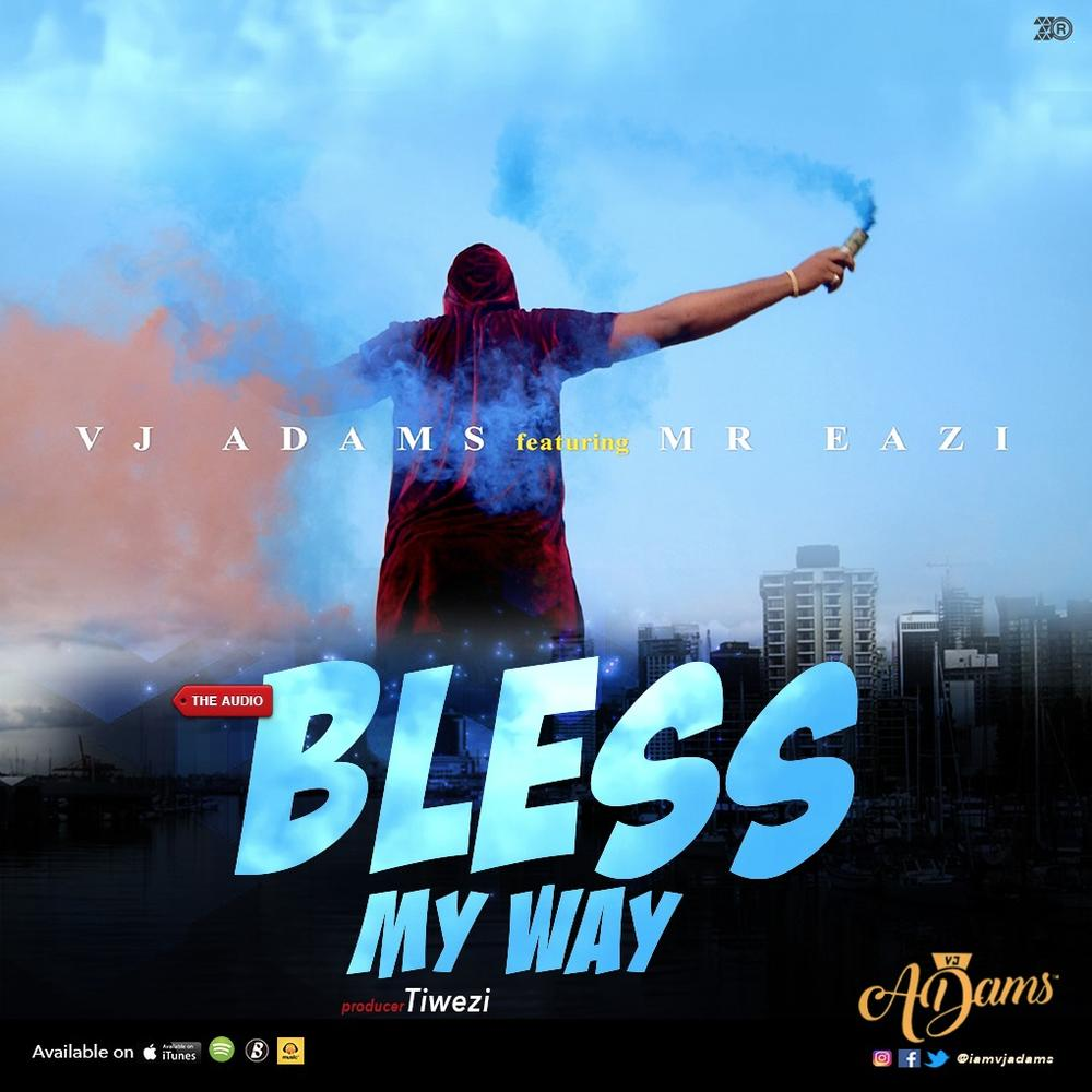 New Music: VJ Adams feat. Mr Eazi - Bless My Way