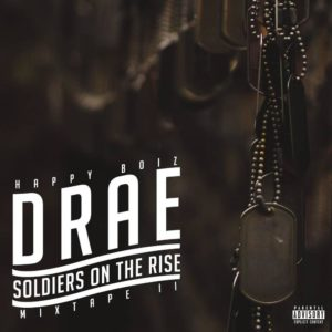 New EP: Drae - Soldiers On The Rise (Mixtape II)
