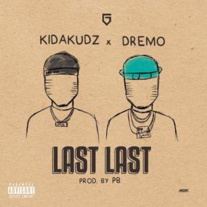 New Music: Kida Kudz feat. Dremo - Last Last
