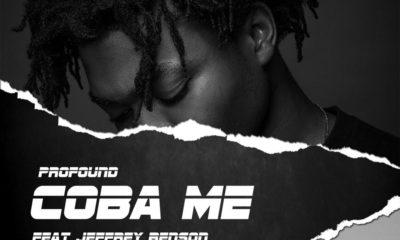 New Music: Profound feat. Jeffrey Benson - Coba Me