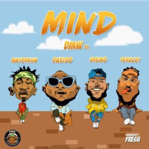 "DMW Link Up!👏 Davido, Mayorkun, Dremo & Peruzzi team up on New Single ""Mind"" 