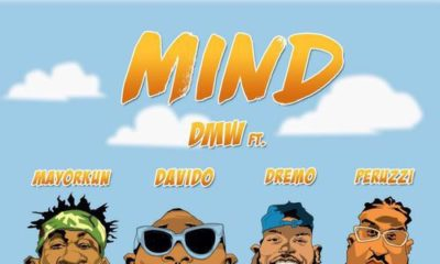 "DMW Link Up!? Davido, Mayorkun, Dremo & Peruzzi team up on New Single ""Mind"" 