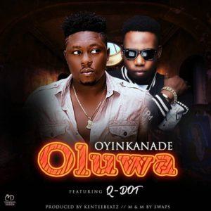New Music: Oyinkanade - Oluwa feat. QDot