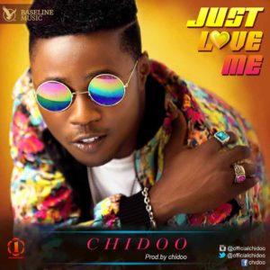 New Music: Chidoo - Just Love Me