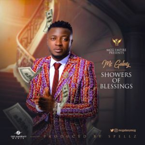 New Music: MC Galaxy - Showers Of Blessings