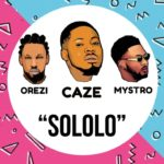 New Music: Caze feat. Orezi - Sololo