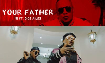 New Video: M.I Abaga feat. Dice Ailes - Your Father