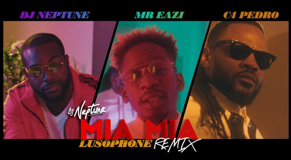 "DJ Neptune releases Music Video for Lusophone Version of New Single ""Mia Mia"" feat. Mr Eazi & C4 Pedro"