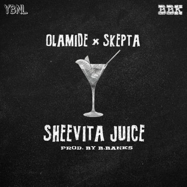"Olamide teams up with Skepta on New Single ""Sheevita Juice"" | Listen on BN"