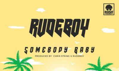 New Music: Rudeboy - Somebody Baby