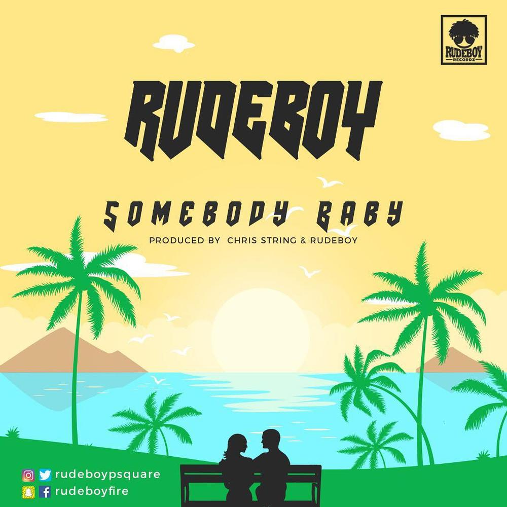 New Music: Rudeboy - Somebody Baby