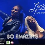 So Amazing! Lami Phillips features Tiwa Savage on New Single