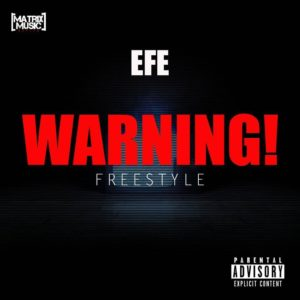 """Efe is sending out a """"Warning"""" to Critics with New Freestyle 