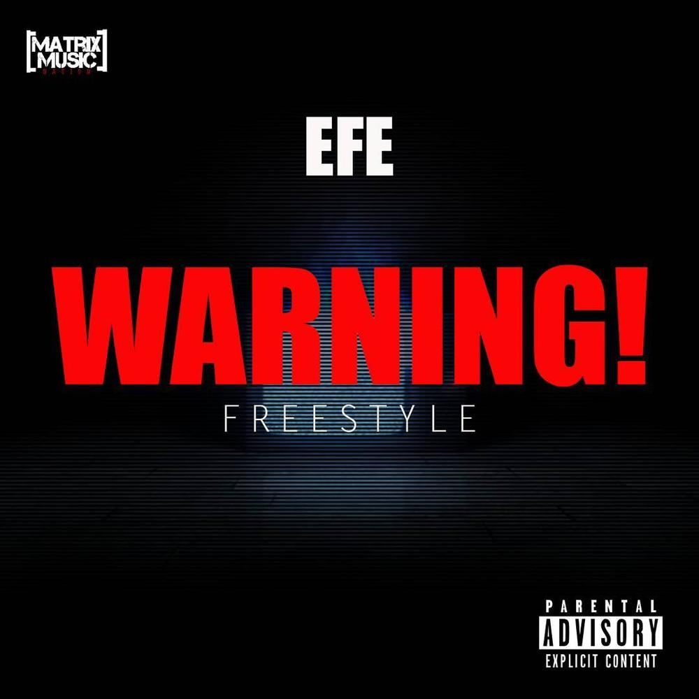 "Efe is sending out a ""Warning"" to Critics with New Freestyle 