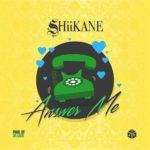 New Music: SHiiKANE - Answer Me