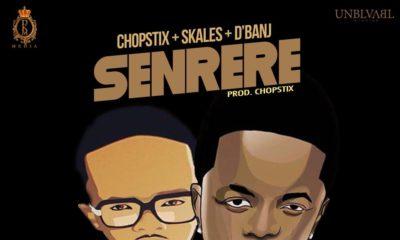 New Video: Chopstix x Skales x D'Banj - Senrere