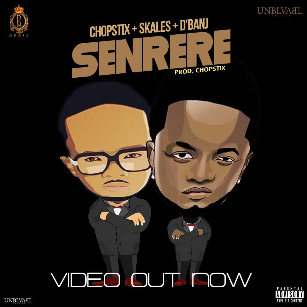 New Video: Chopstix x Skales x D'Banj - Senrere