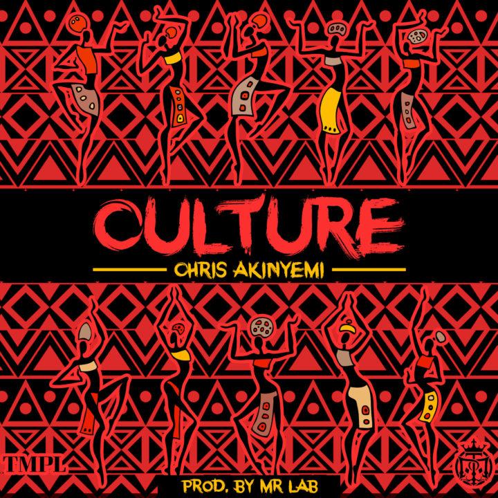 New Music: Chris Akinyemi - Culture