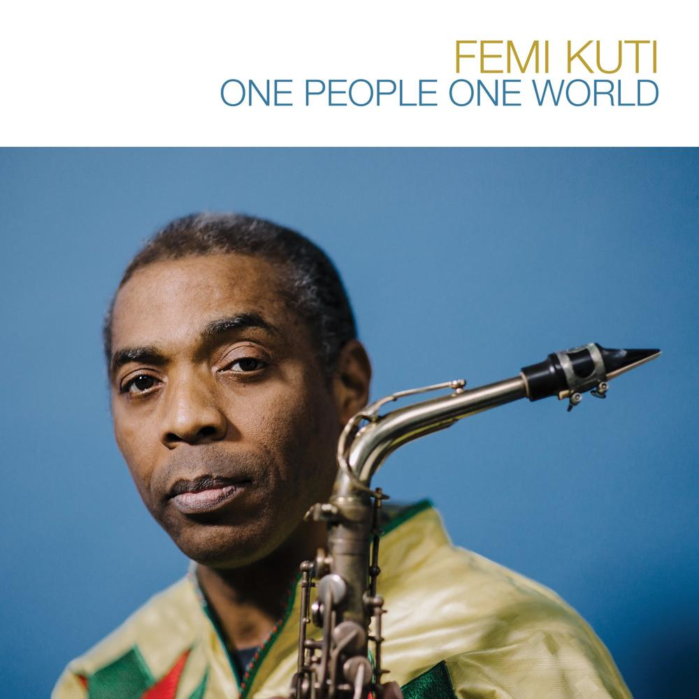 "Femi Kuti unveils 10th Studio Album ""One People, One World"""