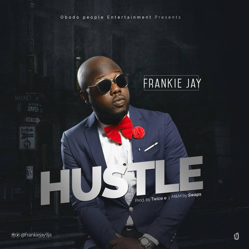 New Music: Frankie Jay - Hustle (Freestyle)