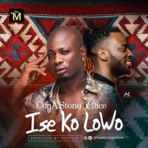 New Music + Video: ConA'Stone feat. 9ice - Ise Ko Lowo