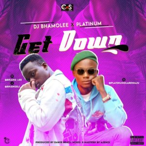 New Music: DJ Bhamolee x Platinum - Get Down