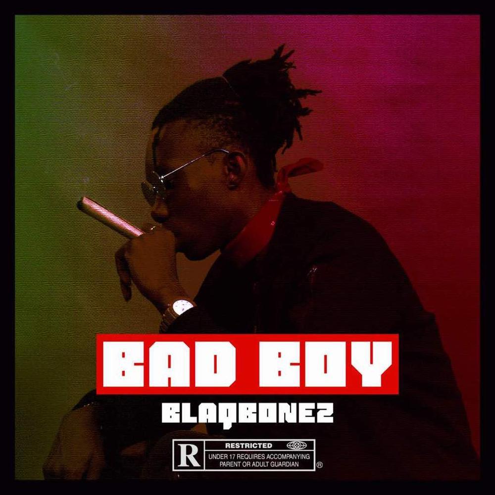New Music: Blaqbonez - Bad Boy