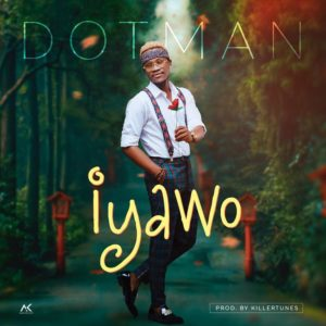 New Music: Dotman - Iyawo