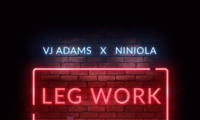 New Music: VJ Adams x Niniola - Leg Work