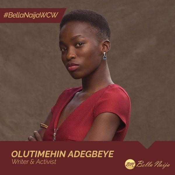 Writer, Speaker & Creative Activist OluTimehin Adegbeye is our #BellaNaijaWCW this Week