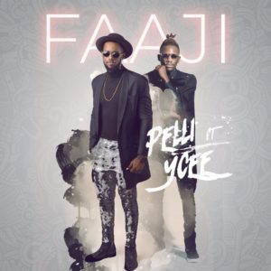 New Music: Pelli feat. Ycee - Faaji