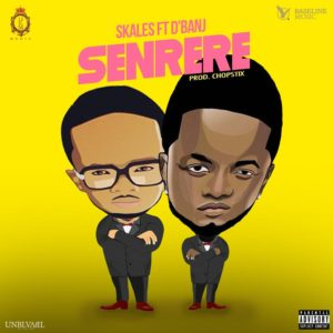 New Music: Skales feat. D'Banj - Senrere