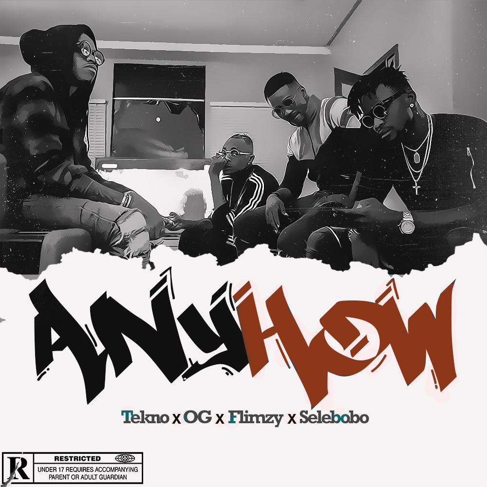 New Music: Tekno x OG x Flimzy x Selebobo - Anyhow
