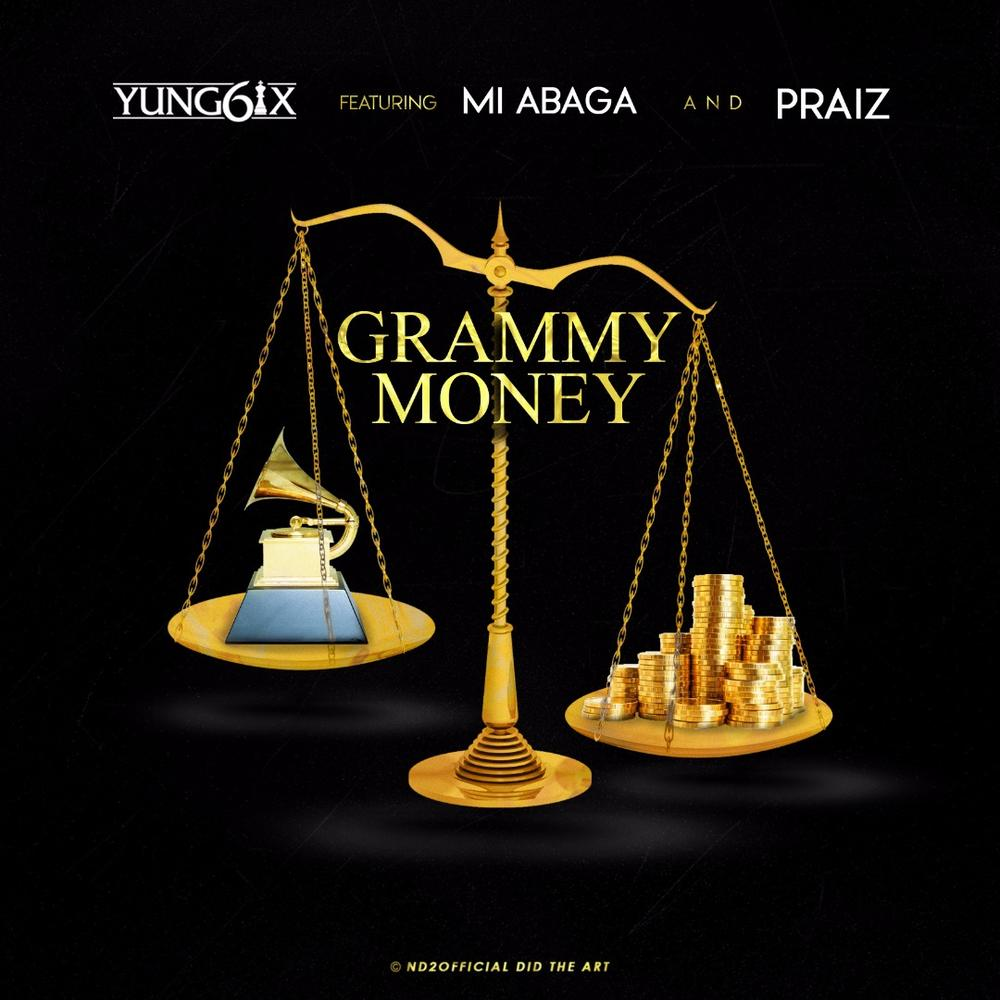 New Music: Yung6ix feat. Praiz & M.I - Grammy Money