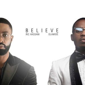 "Ric Hassani teams up with Olamide for remix of ""Believe"" 