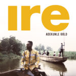 """Adekunle Gold is assuring you of Goodness with New Single """"Ire"""" 