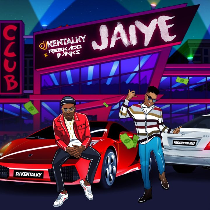 New Music: DJ Kentalky feat. Reekado Banks - Jaiye