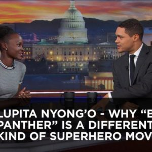 """Black Panther"" is not your Everyday Kind of Superhero Movie - Lupita Nyong'o on The Daily Show 