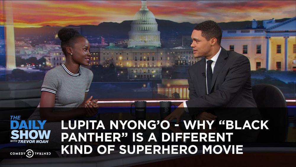 """""""Black Panther"""" is not your Everyday Kind of Superhero Movie - Lupita Nyong'o on The Daily Show   WATCH"""