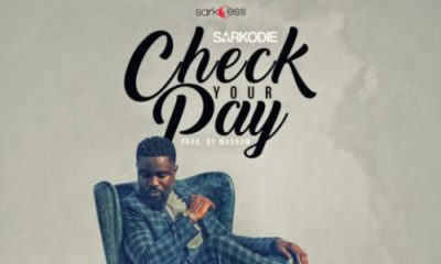 New Music: Sarkodie - Check Your Pay