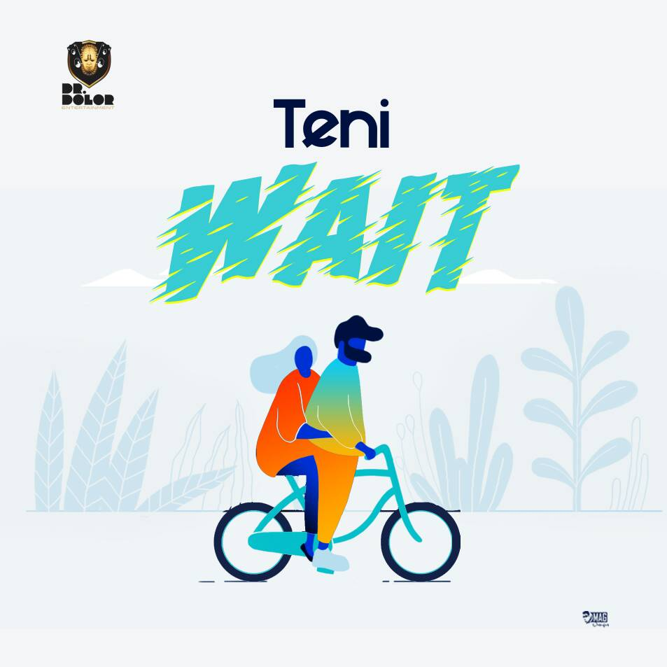 New Music: Teni - Wait