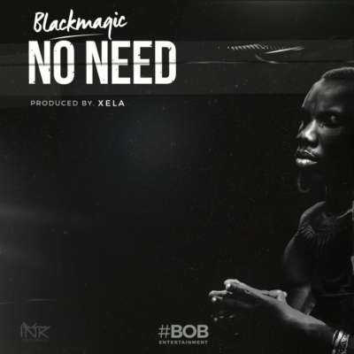 New Music: Blackmagic - No Need